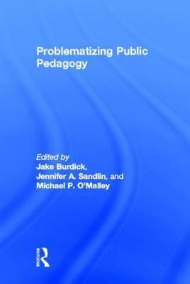 Problematizing Public Pedagogy