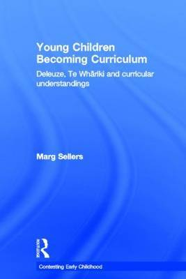 Young Children Becoming Curriculum: Deleuze, Te Whariki and Curricular Understandings