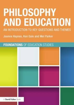 Philosophy and Education: An introduction to key questions and themes