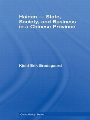Hainan: State, Society and Business in a Chinese Province