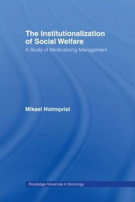 The Institutionalization of Social Welfare: A Study of Medicalizing Management