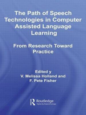 The Path of Speech Technologies in Computer Assisted Language Learning: From Research Toward Practice
