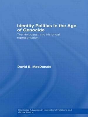 Identity Politics in the Age of Genocide: The Holocaust and Historical Representation
