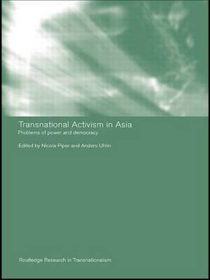 Transnational Activism in Asia: Problems of Power and Democracy