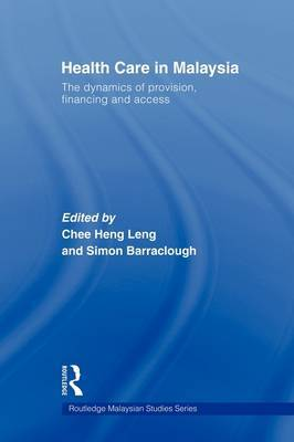 Health Care in Malaysia: The Dynamics of Provision, Financing and Access
