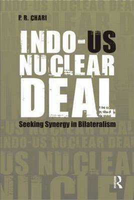 Indo-US Nuclear Deal: Seeking Synergy in Bilateralism