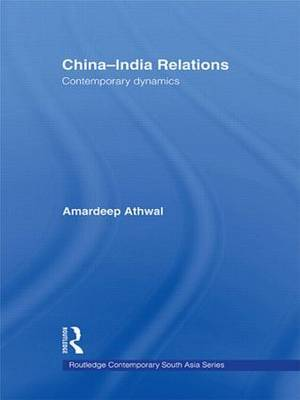 China-India Relations: Contemporary Dynamics
