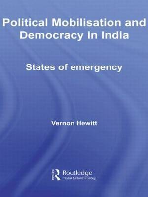 Political Mobilisation and Democracy in India: States of Emergency