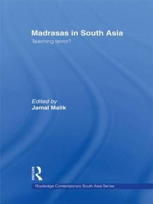 Madrasas in South Asia: Teaching Terror?