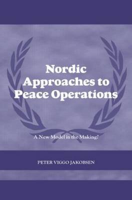 Nordic Approaches to Peace Operations: A New Model in the Making