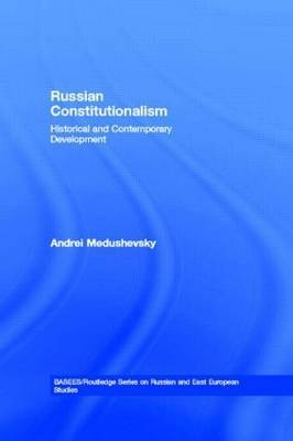 Russian Constitutionalism: Historical and Contemporary Development