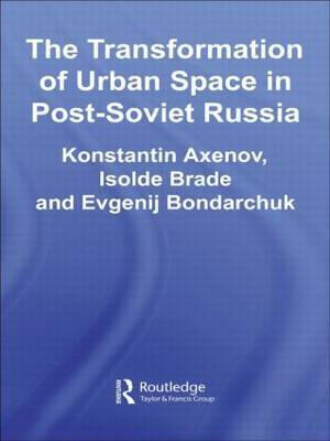 The Transformation of Urban Space in Post-Soviet Russia