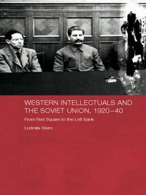 Western Intellectuals and the Soviet Union, 1920-40: From Red Square to the Left Bank