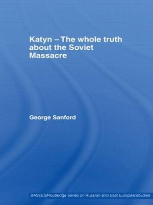 Katyn and the Soviet Massacre of 1940: Truth, Justice and Memory