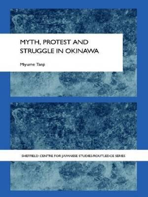 Myth, Protest and Struggle in Okinawa