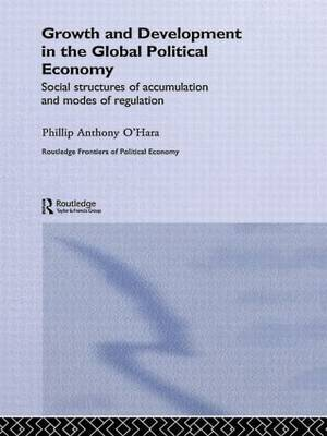 Growth and Development in the Global Political Economy: Modes of Regulation and Social Structures of Accumulation