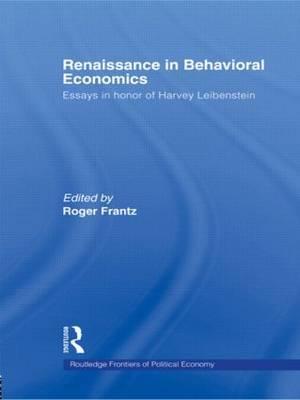 Renaissance in Behavioral Economics: Essays in Honour of Harvey Leibenstein