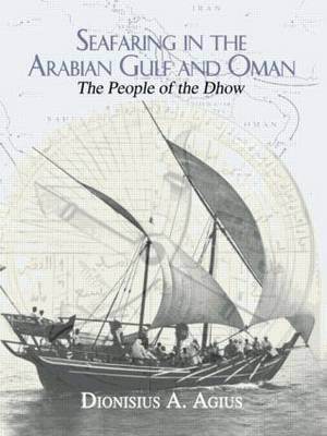 Seafaring in the Arabian Gulf and Oman: People of the Dhow