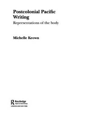 Postcolonial Pacific Writing: Representations of the Body
