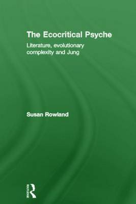 The Ecocritical Psyche: Literature, Evolutionary Complexity and Jung