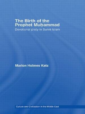 The Birth of The Prophet Muhammad: Devotional Piety in Sunni Islam