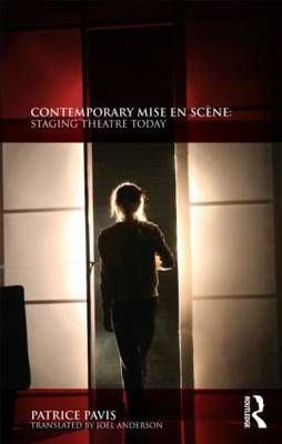 Contemporary Mise en Scene: Staging Theatre Today