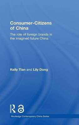 Consumer-Citizens of China (Open Access): The Role of Foreign Brands in the Imagined Future China