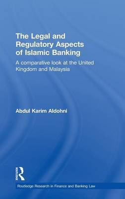 The Legal and Regulatory Aspects of Islamic Banking: A Comparative Look at the United Kingdom and Malaysia