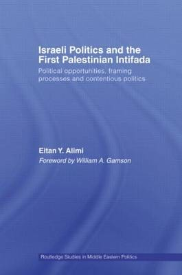 Israeli Politics and the First Palestinian Intifada: Political Opportunities, Framing Processes and Contentious Politics