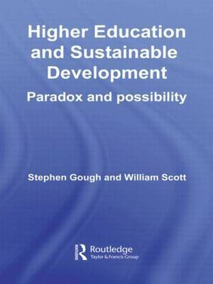 Higher Education and Sustainable Development: Paradox and Possibility