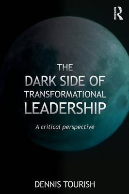 The Dark Side of Transformational Leadership: A Critical Perspective