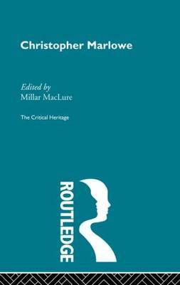 Christopher Marlowe: The Critical Heritage