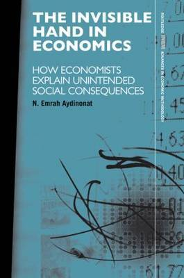 The Invisible Hand in Economics: How Economists Explain Unintended Social Consequences
