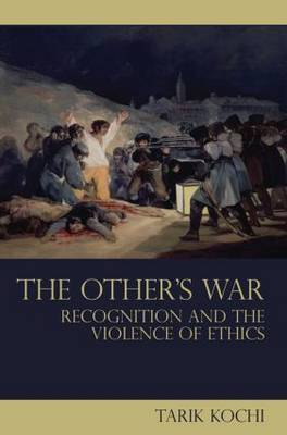 The Other's War: Recognition and the Violence of Ethics