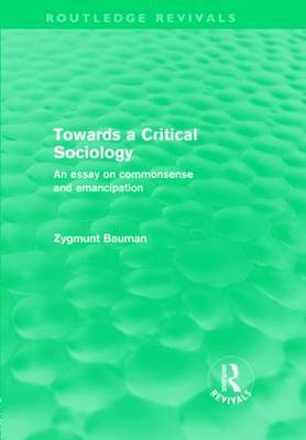 Towards a Critical Sociology: An Essay on Commonsense and Imagination