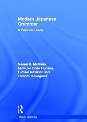 Modern Japanese Grammar: A Practical Guide