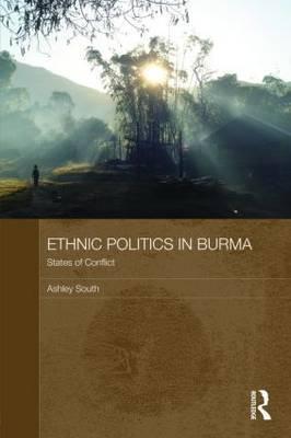 Ethnic Politics in Burma: States of Conflict
