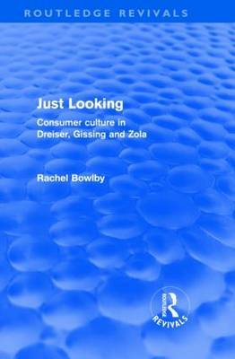 Just Looking: Consumer Culture in Dreiser, Gissing and Zola