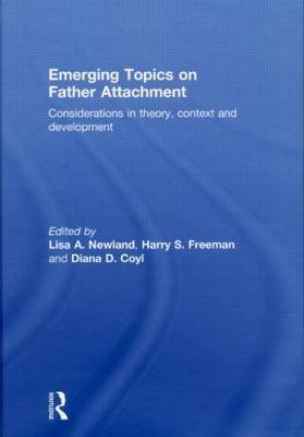 Emerging Topics on Father Attachment: Considerations in Theory, Context and Development