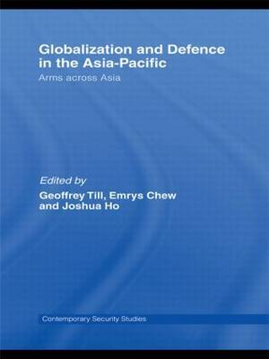 Globalisation and Defence in the Asia-Pacific: Arms Across Asia