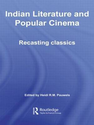 Indian Literature and Popular Cinema: Recasting Classics