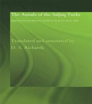 The Annals of the Saljuq Turks: Selections from al-Kamil fi'l-Ta'rikh of Ibn al-Athir