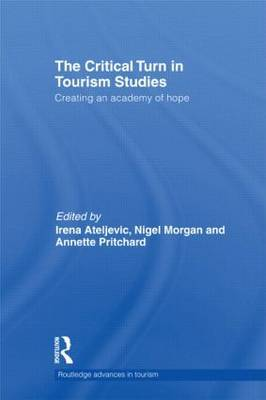 The Critical Turn in Tourism Studies: Creating an Academy of Hope