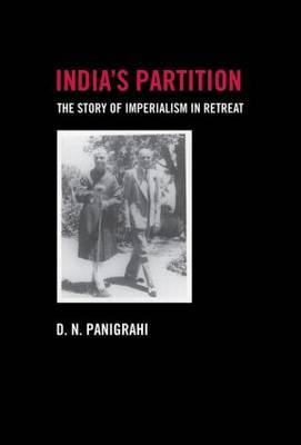 India's Partition: The Story of Imperialism in Retreat