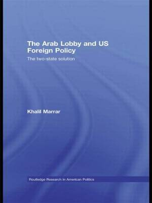 The Arab Lobby and US Foreign Policy: The Two-state Solution