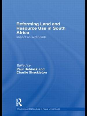 Reforming Land and Resource Use in South Africa: Impact on Livelihoods