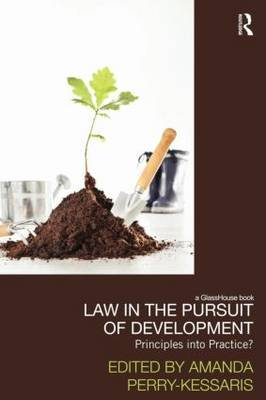 Law in the Pursuit of Development: Principles into Practice?