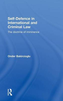 Self-Defence in International and Criminal Law: The Doctrine of Imminence