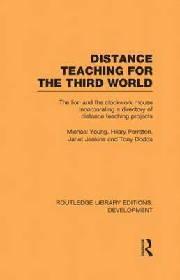 Distance Teaching for the Third World: The Lion and the Clockwork Mouse