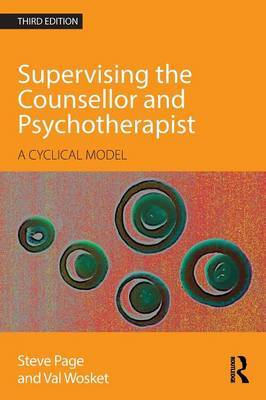 Supervising the Counsellor and Psychotherapist: A cyclical model